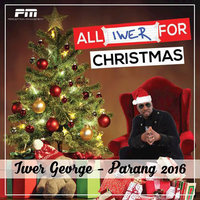 All Iwer For Christmas — Iwer George