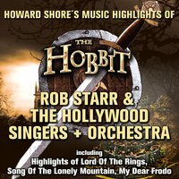 The Hobbit — Rob Starr & The Hollywood Singers + Orchestra, Howard Shore