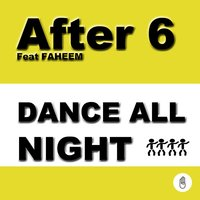 Dance All Night — After 6, Faheem
