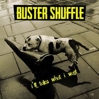 I'll Take What I Want — Buster Shuffle