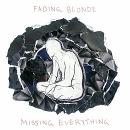 Missing Everything — Fading Blonde