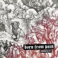Immortality — Born From Pain