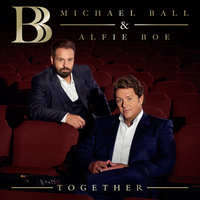 Together — Michael Ball, Alfie Boe