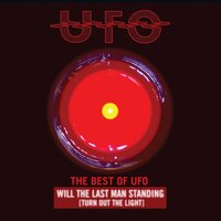 Will the Last Man Standing (Turn Out the Light): The Best of UFO — UFO