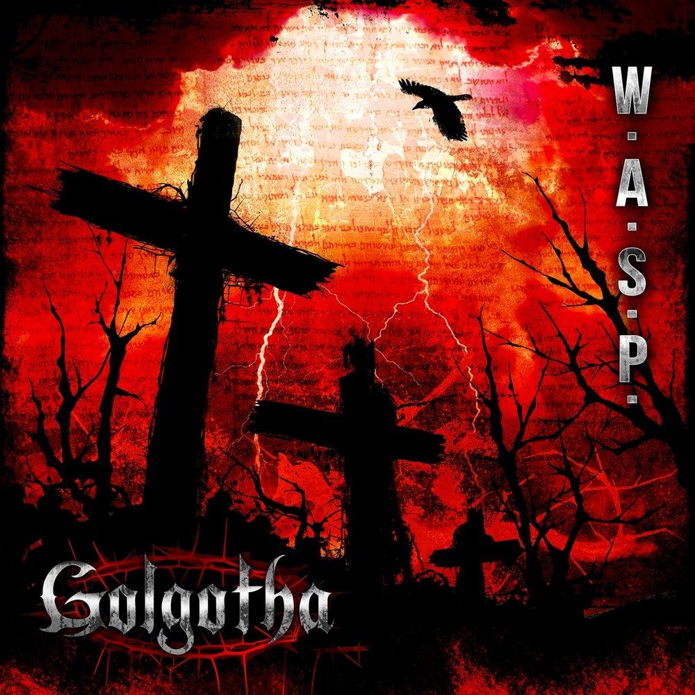 WASP GOLGOTHA 2015 СКАЧАТЬ БЕСПЛАТНО