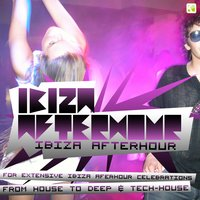 Ibiza Afterhour (For Extensive Afterhour Celebrations - From House to Deep & Tech-House) — сборник