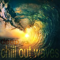 deep chill out waves vol.3 — сборник
