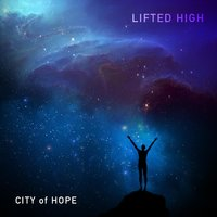 Lifted High — City of Hope