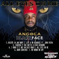 All Eyes on Me — angola Black face