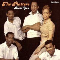 Bless You — The Platters