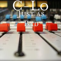 Just as Bad — C-Lo