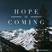 Hope Is Coming — AntiochLIVE
