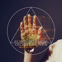 Ceci Est Ma Main — My Brightest Diamond