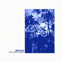 Bicycle — The Choir Boys
