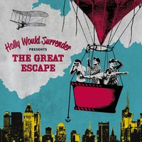 The Great Escape — Holly Would Surrender