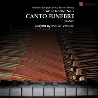 Cinque liriche: No. 5 in F-Sharp Minor, Canto Funebre — Отторино Респиги, Marco Velocci