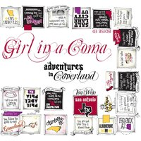 Adventures In Coverland — Girl in a Coma