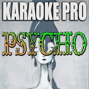 Karaoke Pro - Psycho