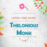 Listen This Music — Thelonious Monk, Clark Terry