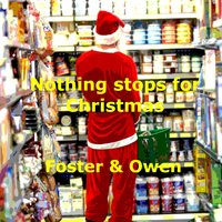 Nothing Stops for Christmas — Owen, Foster