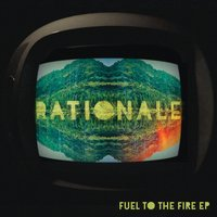 Fuel To The Fire — Rationale