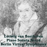 Ludwig Van Beethoven, Piano Sonata No. 16 in G Major — Berlin Virtual Symphonics & Edgar Höfler