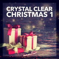 Crystal Clear Christmas, Vol. 1 — сборник