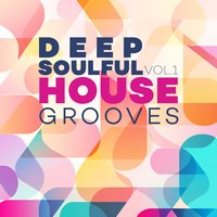 Deep Soulful House Grooves Vol.1 — сборник