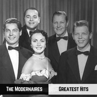 Greatest Hits — The Modernaires