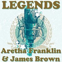 Legends — James Brown, Aretha Franklin