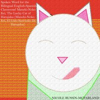 Spoken Word for the Bilingual English-Spanish Classroom! Maneki-Neko: Kei, the Lucky Cat of Harajuku — Nicole Russin-McFarland