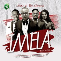 Imela — De-Glorious feat. Mike, Micah Stampley, Tim Godfrey, IBK, Mike, Micah Stampley, IBK, Tim Godfrey, De-Glorious