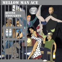 Divine Thoughts — Mellow Man Ace