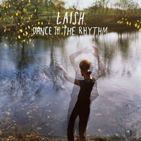 Dance to the Rhythm — Laish