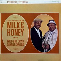 The Music from Milk & Honey — Charlie Shavers, Wild Bill Davis
