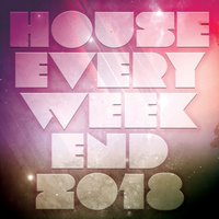 House Every Weekend 2018 — сборник