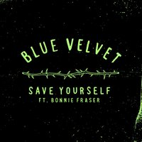 Save Yourself — Blue Velvet, Bonnie Fraser