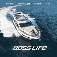 Boss Life — The Rush, Sanura, KING KOKE, Thadd Williams