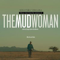 "The Mud Woman: Music Suite (From ""The Sessions"") — Sebastian Vergara"