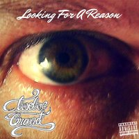 Looking for a Reason — 12 Grand