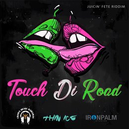 Touch Di Road — Thin Ice