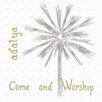Come and Worship — Adalya