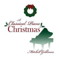 A Classical Piano Christmas — Mitchell Goldman