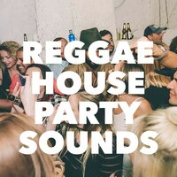 Reggae House Party Sounds — сборник