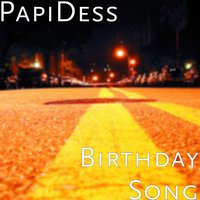 Birthday Song — Deakon, Btizzy, Papidess