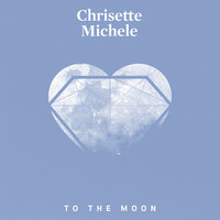 To The Moon — Chrisette Michele