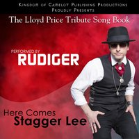 Here Comes Stagger Lee — Rüdiger