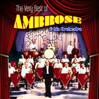 The Very Best of Ambrose & His Orchestra — Ambrose & His Orchestra