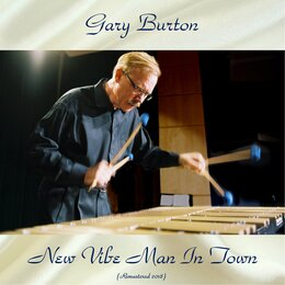 New Vibe Man In Town — Gary Burton