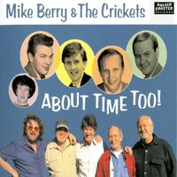 About Time Too! — Mike Berry, The Crickets